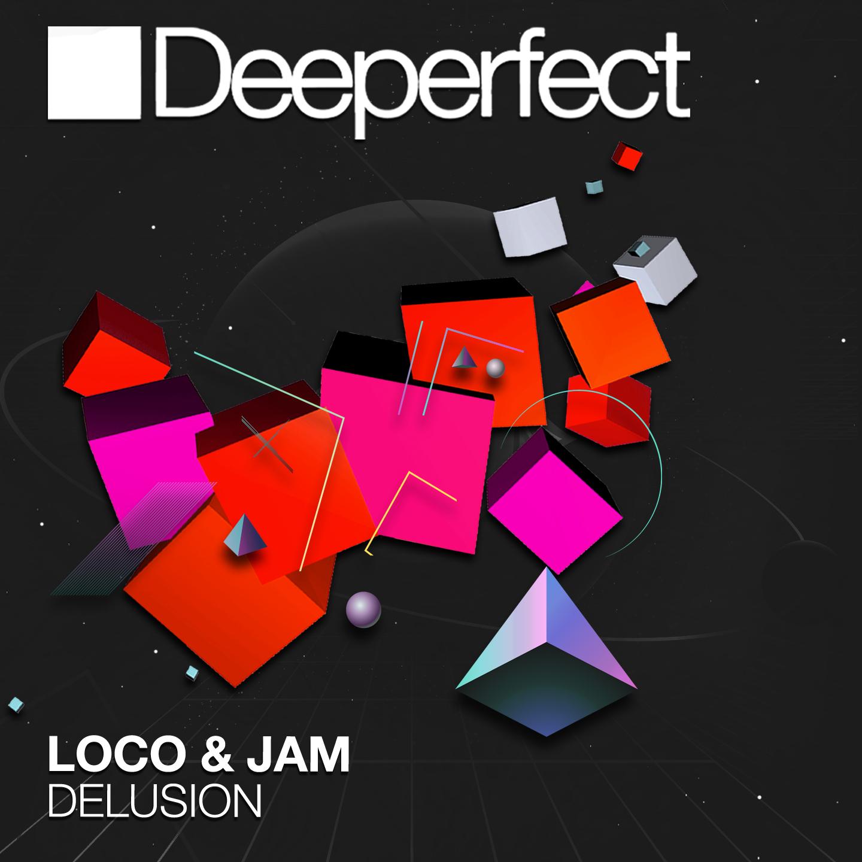 Loco & Jam – Delusion